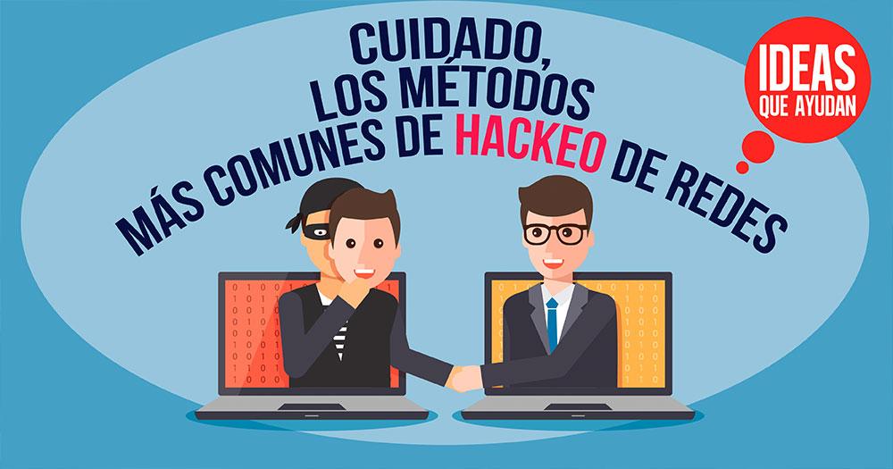 los metodos mas comunes de hackeo de redes
