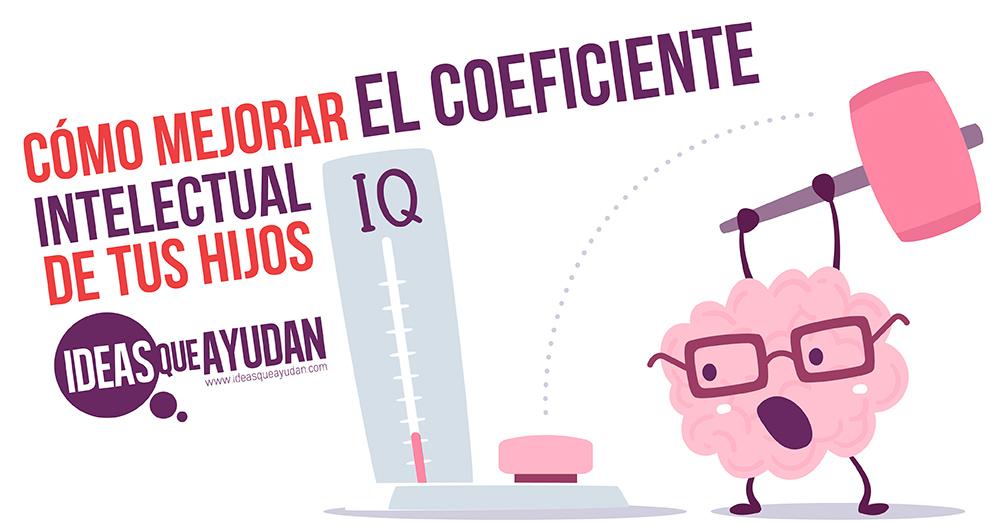 mejorar el coeficiente intelectual de tus hijos
