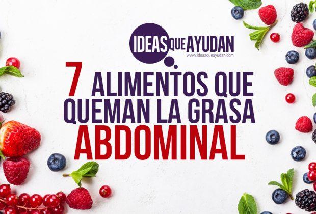 7 alimentos que queman la grasa abdominal archivos ideas que ayudan - Alimentos que ayudan a quemar grasa abdominal ...