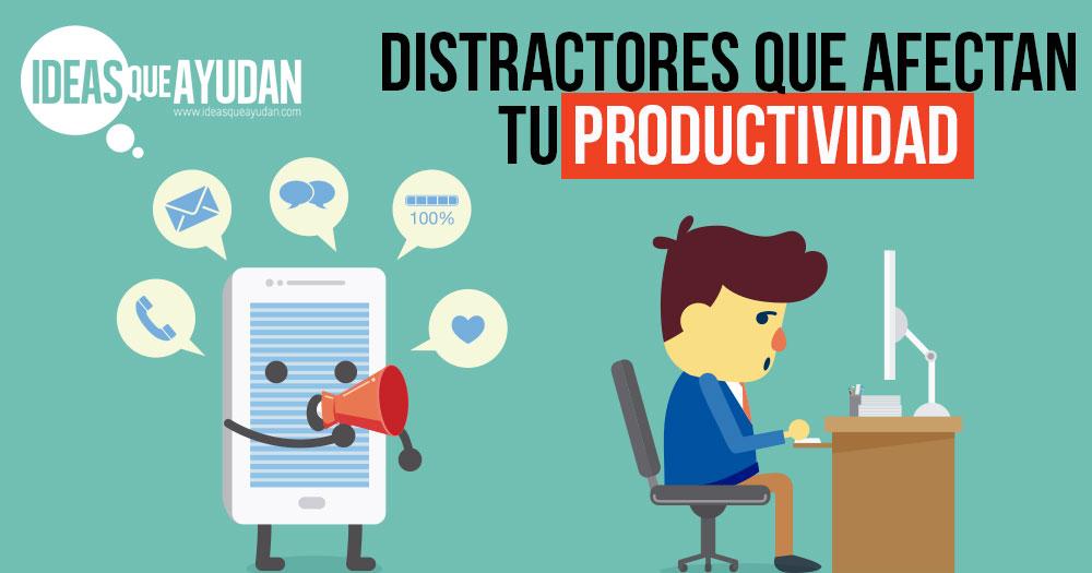 Distractores que afectan tu productividad