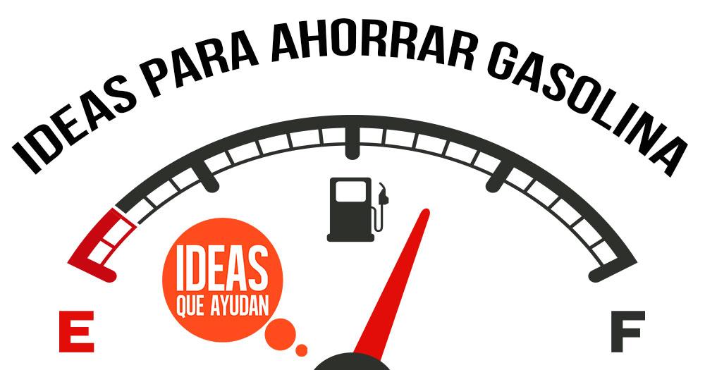 Ideas para ahorrar gasolina