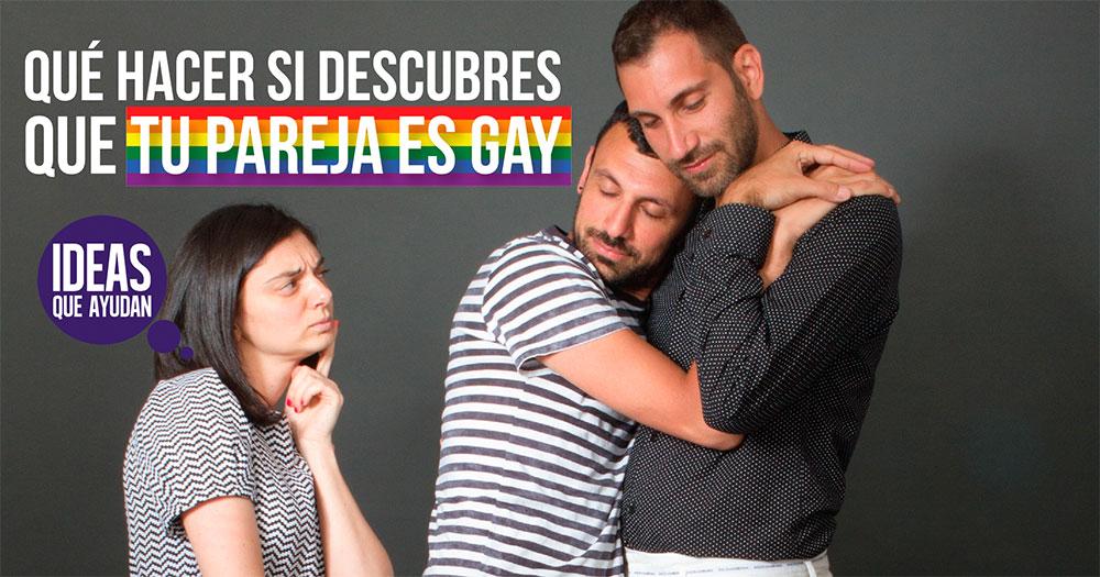 Que hacer si descubres que tu pareja es gay