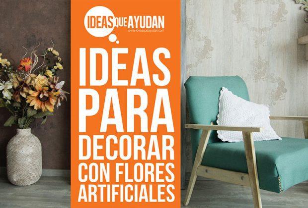Ideas Para Decorar Con Flores Artificiales Olvidate De Alergias E