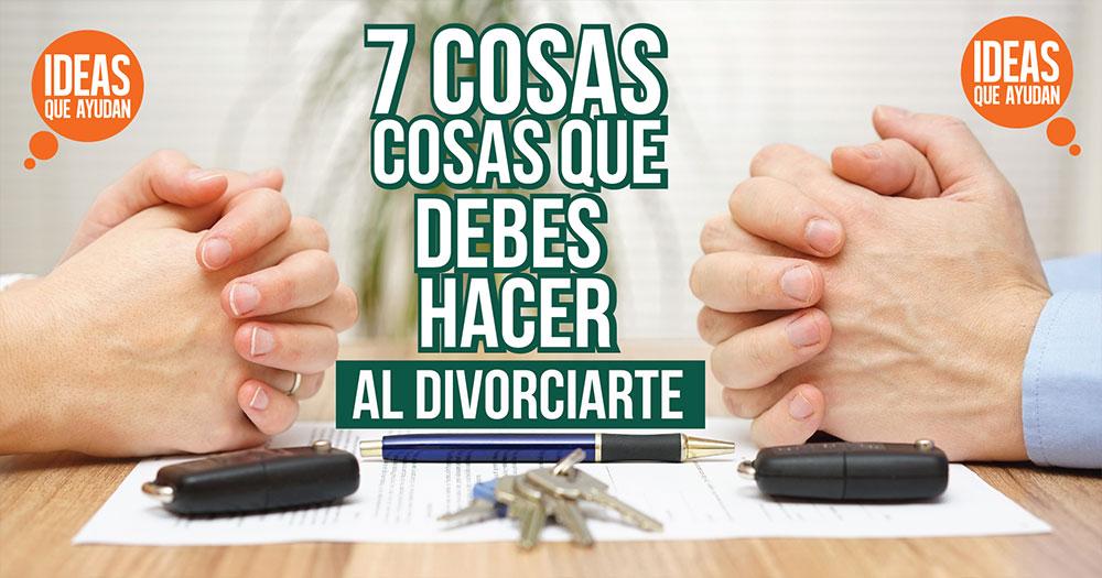 cosas que debes hacer al divorciarte
