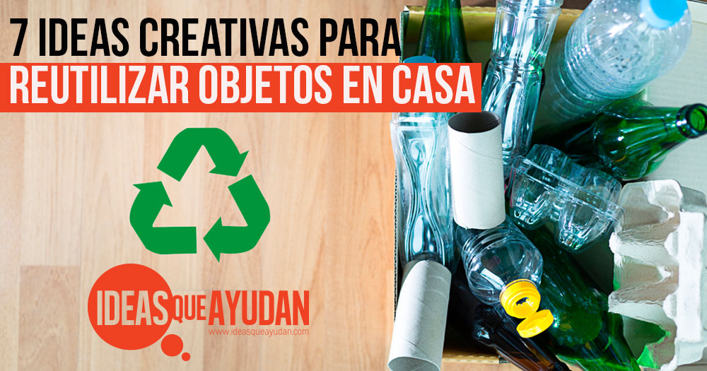 reutilizar objetos en casa