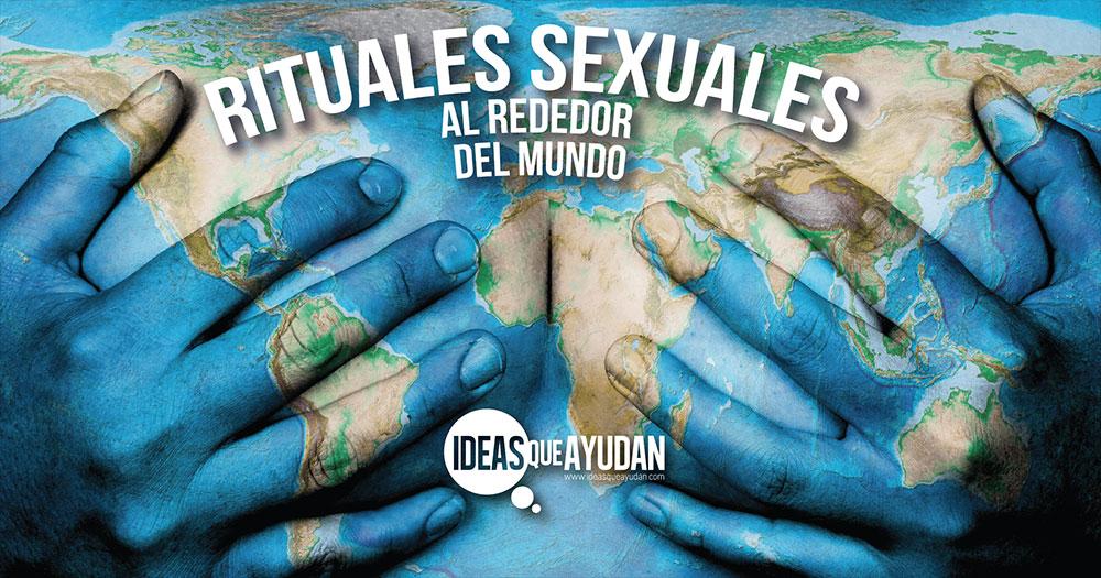 Rituales sexuales al rededor del mundo