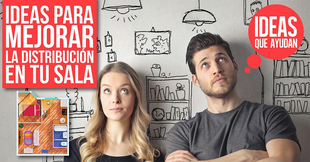 Ideas para mejorar la distribucion en tu sala