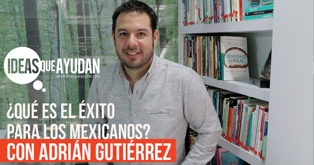 Que es el exito para los mexicanos