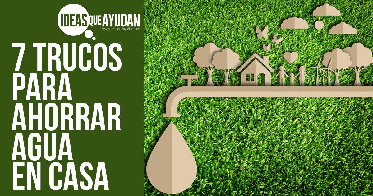 7 trucos para ahorrar agua en casa ideas que ayudan for Ideas para ahorrar agua
