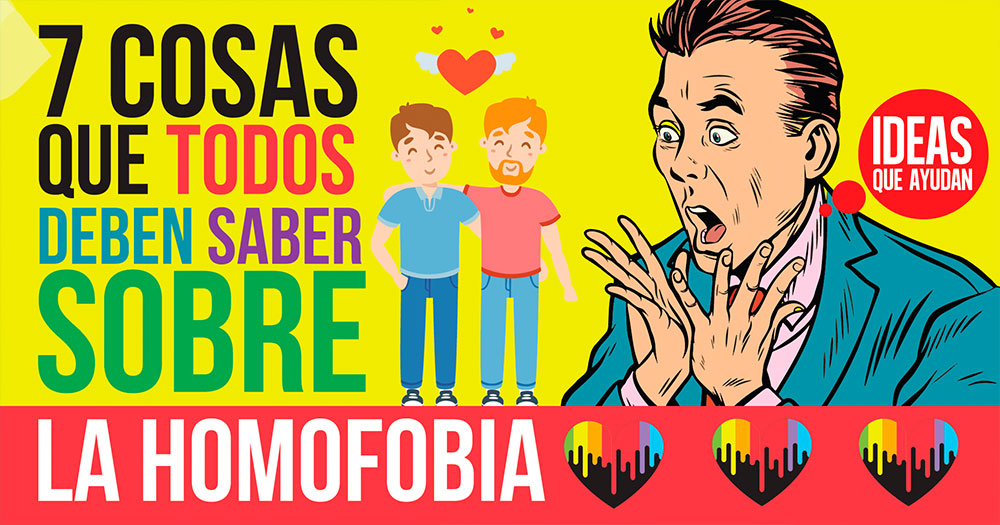 cosas que todos deben de saber sobre la homofobia