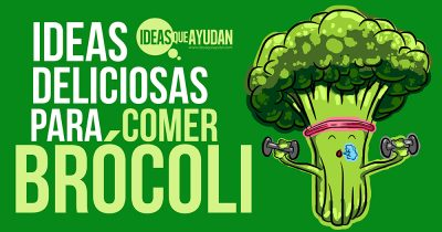 Ideas deliciosas para comer brócoli