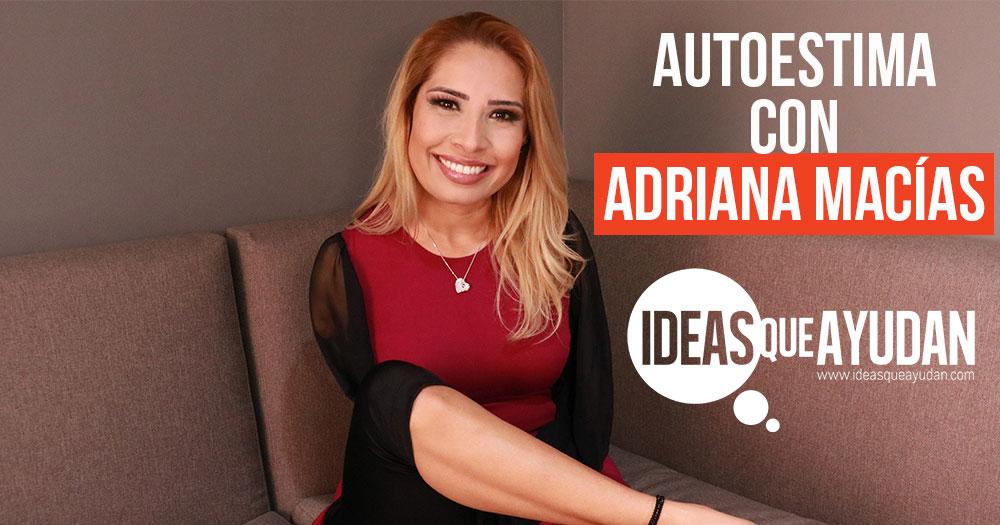Autoestima con Adriana Macias