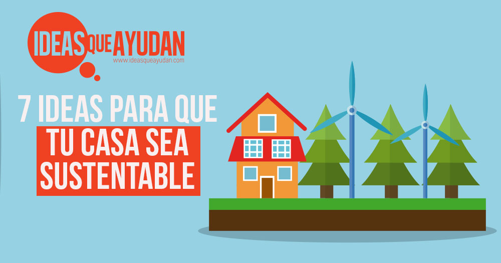 tu casa sea sustentable