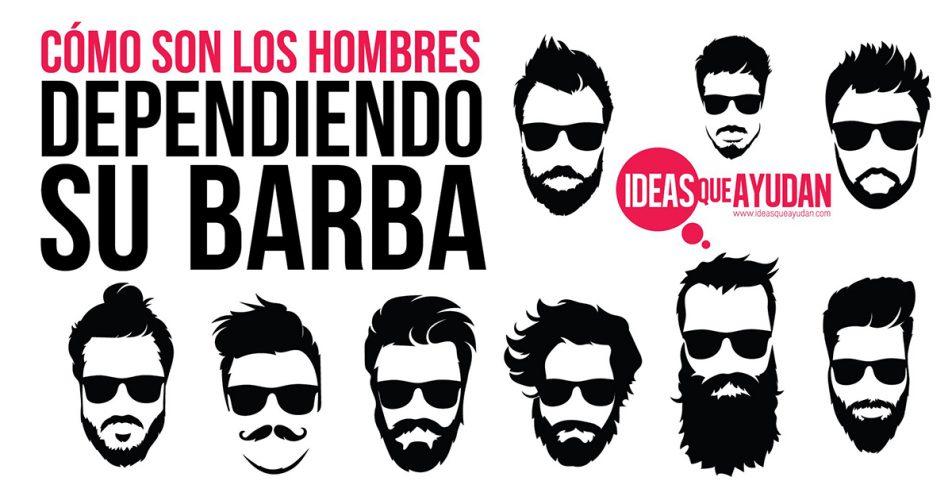 Cómo son los hombres dependiendo su barba - Ideas Que Ayudan