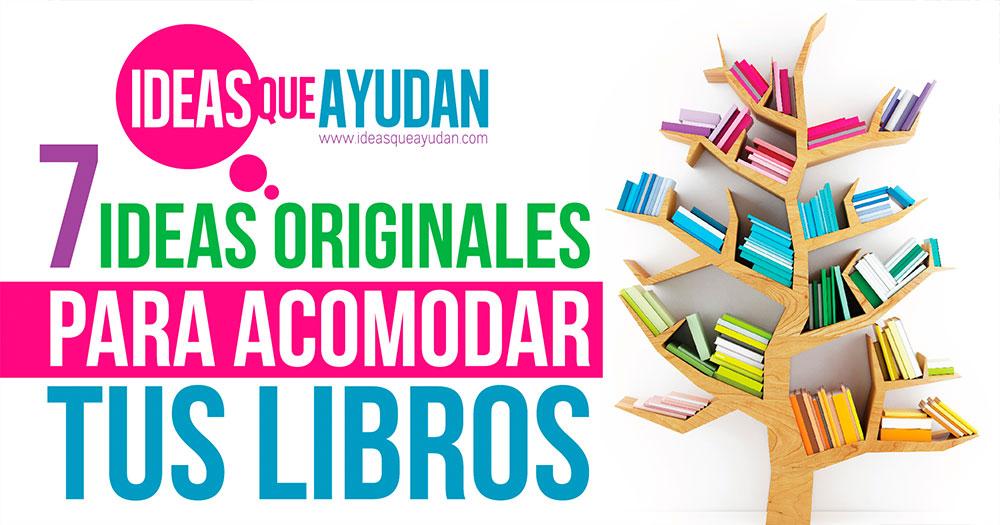 ideas originales para acomodar tus libros