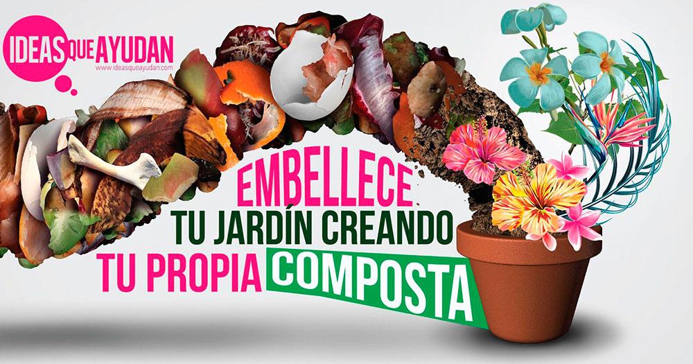 Embellece tu jardin creando tu propia composta