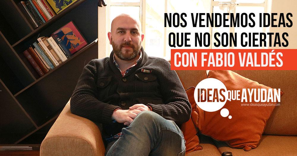 Nos vendemos ideas que no son ciertas