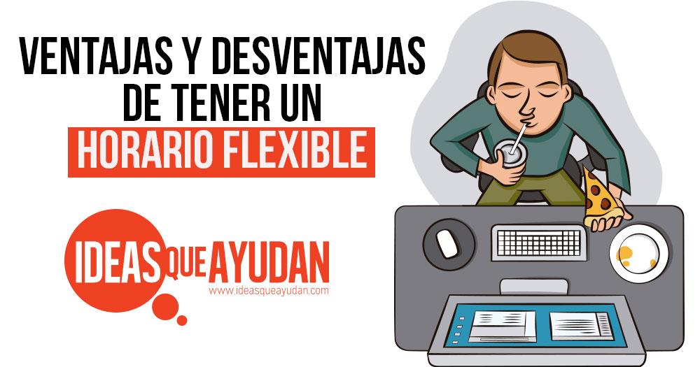 Ventajas y desventajas de tener un horario flexible