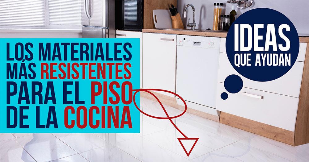 materiales mas resistentes para el piso de la cocina