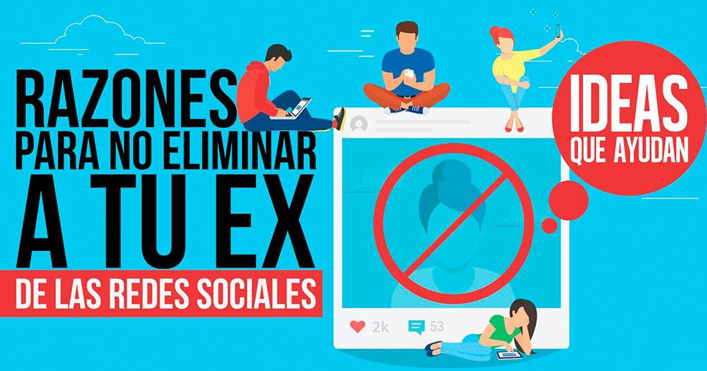 no eliminar a tu ex de las redes sociales