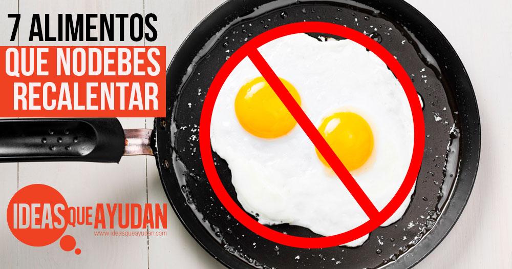 7 alimentos que no debes recalentar