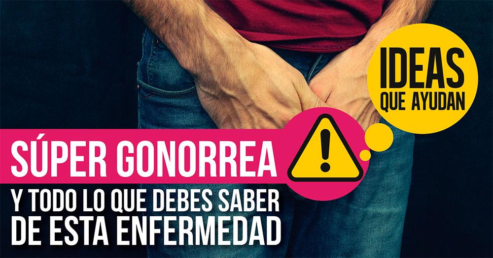 Super gonorrea