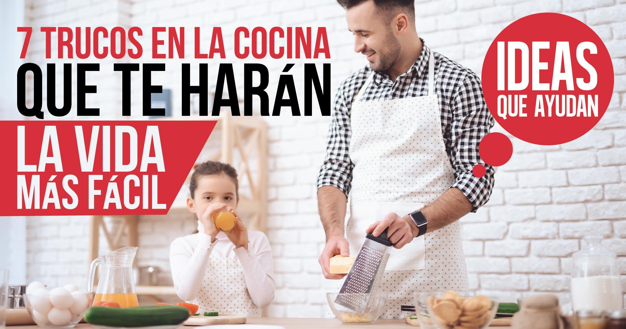 trucos en la cocina que te haran la vida mas facil