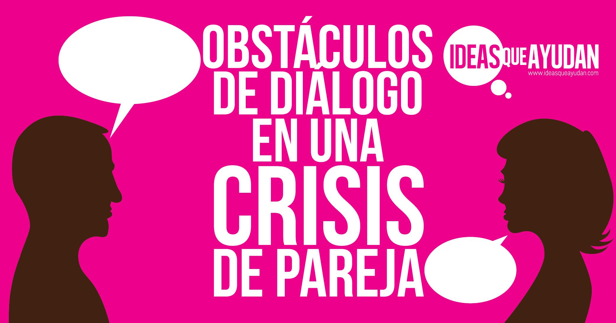 Obstaculos de dialogo en una crisis de pareja