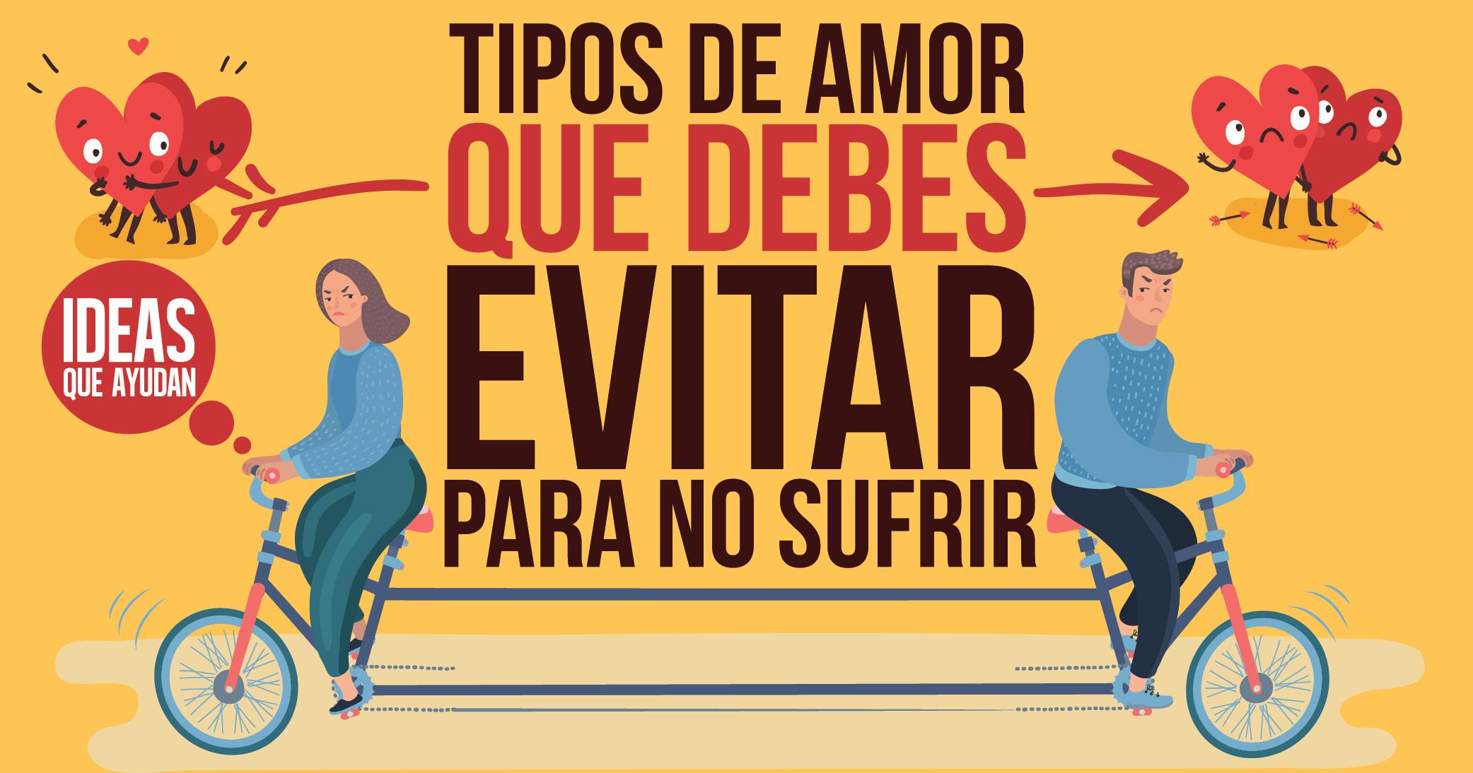 Tipos de amor que debes evitar para no sufrir