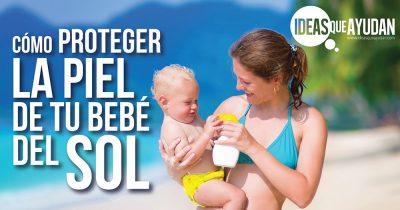 proteger la piel de tu bebé