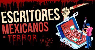 Escritores mexicanos de terror