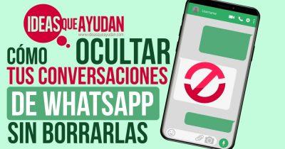 Cómo ocultar tus conversaciones de whatsApp