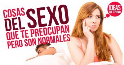 Cosas del sexo que te preocupan pero son normales