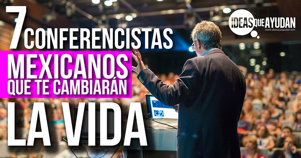 7 Conferencistas Mexicanos Que Te Cambiarán La Vida