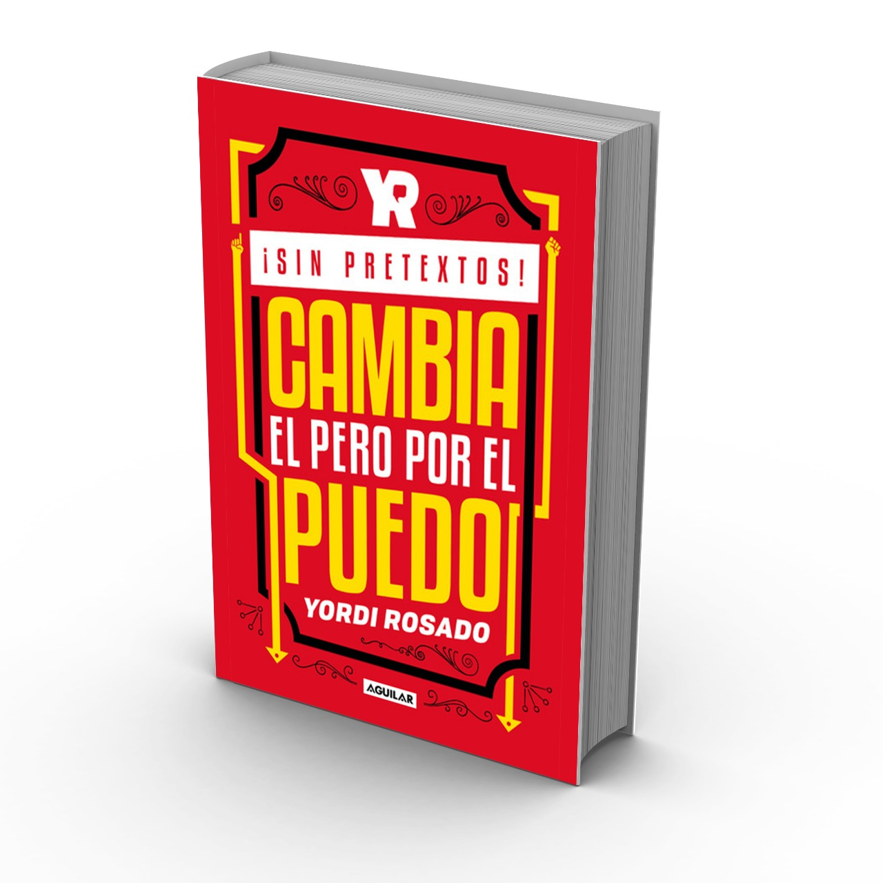 El nuevo libro de Yordi rosado - sin pretextos cambia el pero por el puedo
