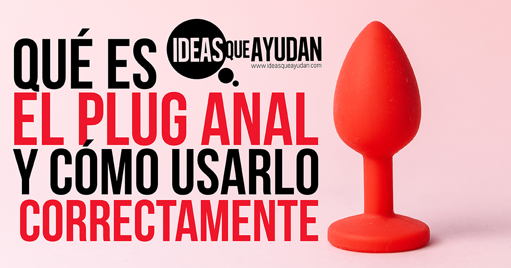 Qué es el plug anal