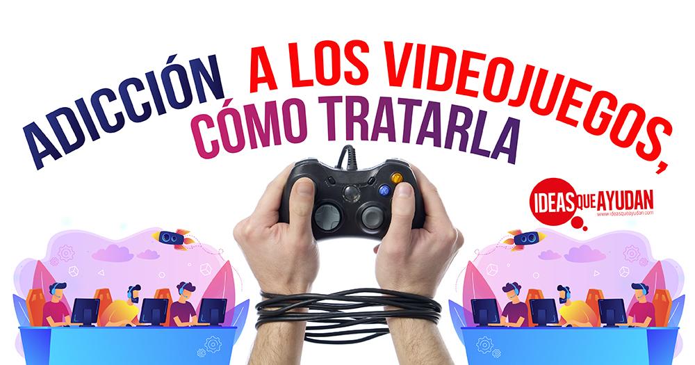 Adicción a los videojuegos, ¿cómo tratarla?