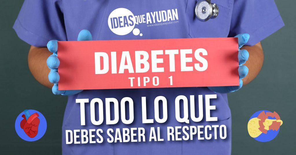 Diabetes tipo 1, todo lo que debes saber al respecto