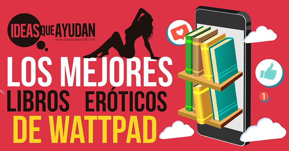 libros eróticos de Wattpad
