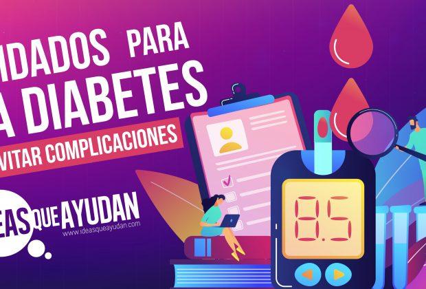 Cuidados para la diabetes y evitar complicaciones