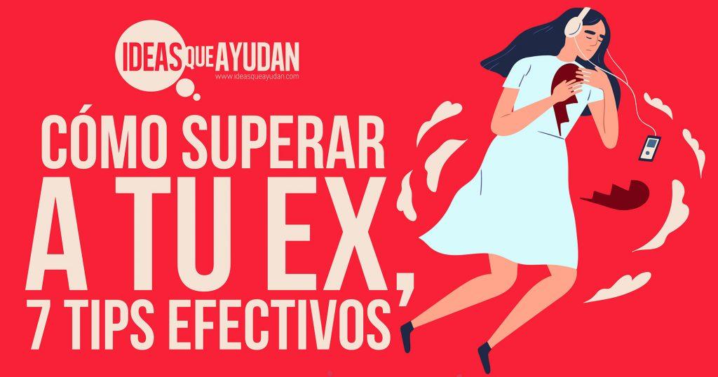 Cómo superar a tu ex, 7 tips efectivos