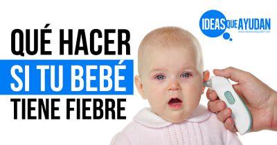 Qué hacer si tu bebé tiene fiebre