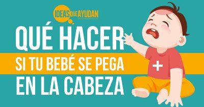 Qué hacer si tu bebé se pega en la cabeza