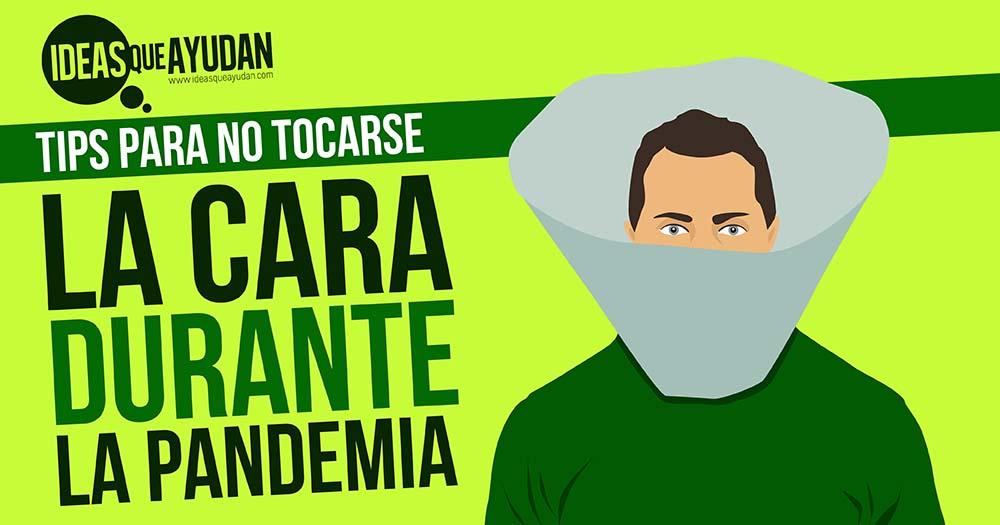 Tips para no tocarse la cara durante la pandemia