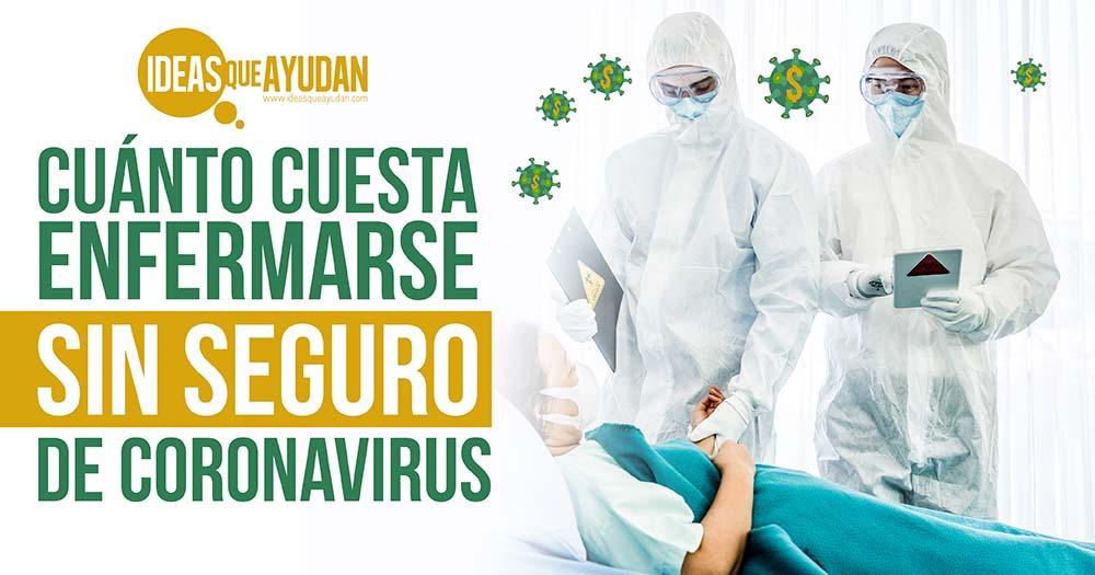 Cuánto cuesta enfermarse sin seguro de coronavirus