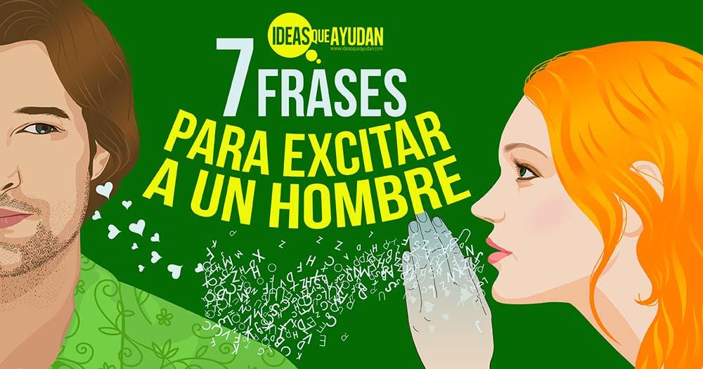 7 Frases Para Excitar A Un Hombre Ideas Que Ayudan