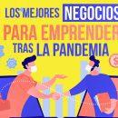 Los mejores negocios para emprender tras la pandemia