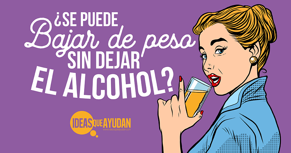 bajar de peso sin dejar el alcohol