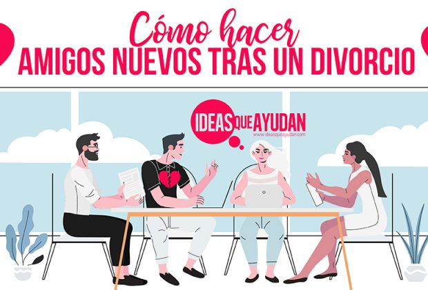 Cómo hacer amigos nuevos tras un divorcio