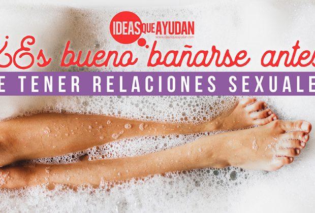 Es bueno bañarse antes de tener relaciones sexuales